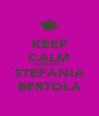 KEEP CALM AND CALL STEFANIA BERTOLA - Personalised Poster A4 size