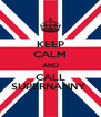 KEEP CALM AND CALL SUPERNANNY  - Personalised Poster A4 size