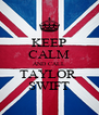 KEEP CALM AND CALL TAYLOR  SWIFT - Personalised Poster A4 size