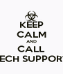KEEP CALM AND CALL TECH SUPPORT - Personalised Poster A4 size
