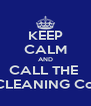 KEEP CALM AND CALL THE  CLEANING Co. - Personalised Poster A4 size