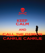 KEEP CALM AND CALL THE DEMON CAHRLIE CAHRLIE - Personalised Poster A4 size