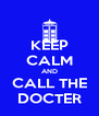 KEEP CALM AND CALL THE DOCTER - Personalised Poster A4 size