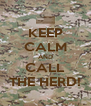 KEEP CALM AND CALL THE HERD! - Personalised Poster A4 size