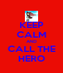 KEEP CALM AND CALL THE HERO - Personalised Poster A4 size