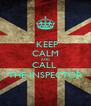 KEEP CALM AND CALL  THE INSPECTOR - Personalised Poster A4 size