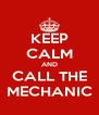KEEP CALM AND CALL THE MECHANIC - Personalised Poster A4 size