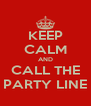 KEEP CALM AND CALL THE PARTY LINE - Personalised Poster A4 size