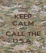 KEEP CALM AND CALL THE U.S.A. - Personalised Poster A4 size