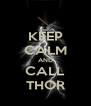 KEEP CALM AND CALL THOR - Personalised Poster A4 size