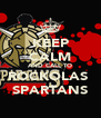 KEEP CALM AND CALL TO ROCKOLAS  SPARTANS - Personalised Poster A4 size