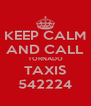 KEEP CALM AND CALL TORNADO TAXIS 542224 - Personalised Poster A4 size