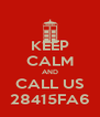 KEEP CALM AND CALL US 28415FA6 - Personalised Poster A4 size