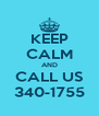 KEEP CALM AND CALL US 340-1755 - Personalised Poster A4 size