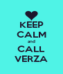 KEEP CALM and CALL VERZA - Personalised Poster A4 size