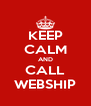 KEEP CALM AND CALL WEBSHIP - Personalised Poster A4 size
