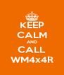 KEEP CALM AND CALL WM4x4R - Personalised Poster A4 size