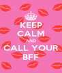 KEEP CALM AND CALL YOUR BFF - Personalised Poster A4 size
