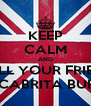 KEEP CALM AND CALL YOUR FRIEND OF CABRITA BURRA - Personalised Poster A4 size