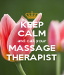 KEEP CALM and call your MASSAGE THERAPIST - Personalised Poster A4 size
