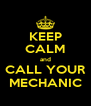 KEEP CALM and CALL YOUR MECHANIC - Personalised Poster A4 size