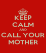 KEEP CALM AND CALL YOUR MOTHER - Personalised Poster A4 size