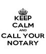 KEEP CALM AND CALL YOUR NOTARY - Personalised Poster A4 size