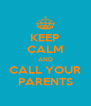 KEEP CALM AND CALL YOUR PARENTS - Personalised Poster A4 size