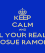 KEEP CALM AND CALL YOUR REALTOR JOSUE RAMON - Personalised Poster A4 size
