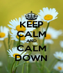 KEEP CALM AND CALM DOWN - Personalised Poster A4 size