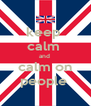 keep  calm  and   calm on  people  - Personalised Poster A4 size