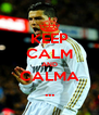 KEEP CALM AND CALMA ... - Personalised Poster A4 size