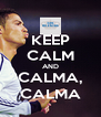 KEEP CALM AND CALMA, CALMA - Personalised Poster A4 size