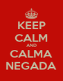 KEEP CALM AND CALMA NEGADA - Personalised Poster A4 size
