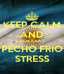 KEEP CALM AND CALMAAA?!   PECHO FRIO STRESS - Personalised Poster A4 size