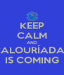 KEEP CALM AND CALOURÍADAS IS COMING - Personalised Poster A4 size