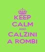 KEEP CALM AND CALZINI A ROMBI - Personalised Poster A4 size