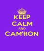 KEEP CALM AND CAM'RON  - Personalised Poster A4 size