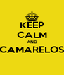 KEEP CALM AND CAMARELOS  - Personalised Poster A4 size