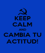 KEEP CALM AND CAMBIA TU ACTITUD! - Personalised Poster A4 size