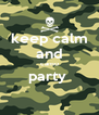 keep calm and camo party   - Personalised Poster A4 size