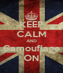 KEEP CALM AND Camouflage ON - Personalised Poster A4 size