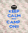 KEEP CALM AND CAMP  ON!! - Personalised Poster A4 size