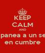 KEEP CALM AND campanea a un señor en cumbre - Personalised Poster A4 size
