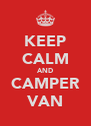KEEP CALM AND CAMPER VAN - Personalised Poster A4 size