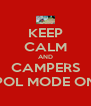 KEEP CALM AND CAMPERS POL MODE ON - Personalised Poster A4 size