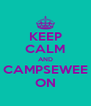 KEEP CALM AND CAMPSEWEE ON - Personalised Poster A4 size