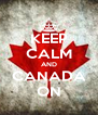 KEEP CALM AND CANADA ON - Personalised Poster A4 size