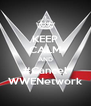 KEEP CALM AND #Cancel WWENetwork - Personalised Poster A4 size