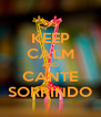 KEEP CALM AND CANTE SORRINDO - Personalised Poster A4 size
